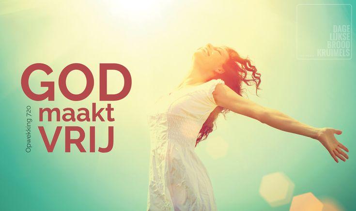 God maakt vrij. Opwekking 720   http://www.dagelijksebroodkruimels.nl/quotes-christelijke-muziek/opwekking-720/