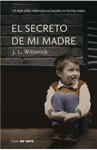 Sinopsis de El secreto de mi madre. Resumen de El secreto de mi madre. Información sobre El secreto de mi madre