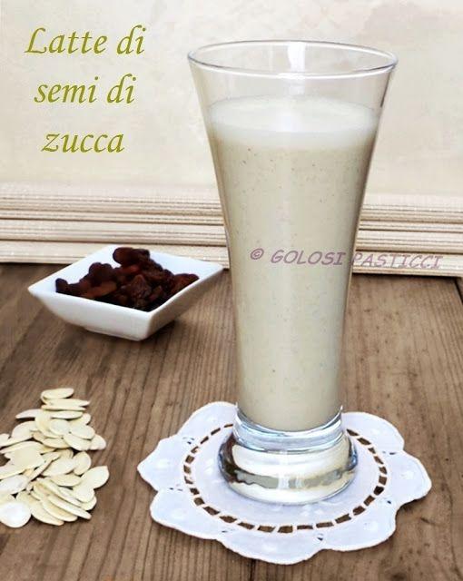 Golosi Pasticci: Latte di semi di zucca