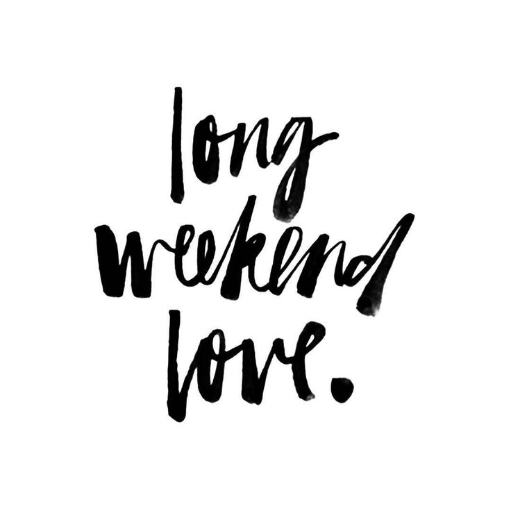 4 day weekend! ❥