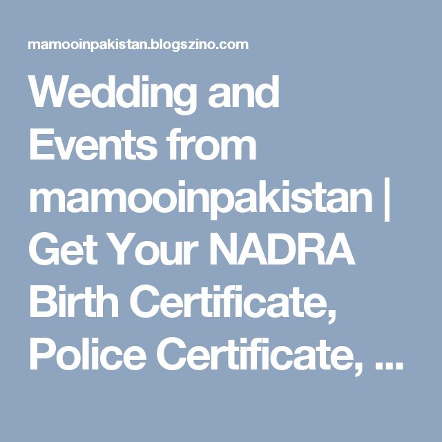 Wedding and Events from mamooinpakistan | Get Your NADRA Birth Certificate, Police Certificate, Marriage Certificate And WES Attestation From Karachi, Lahore, Islamabad, or Anywhere in Pakistan at MamooInPakistan.com https://www.mamooinpakistan.com/