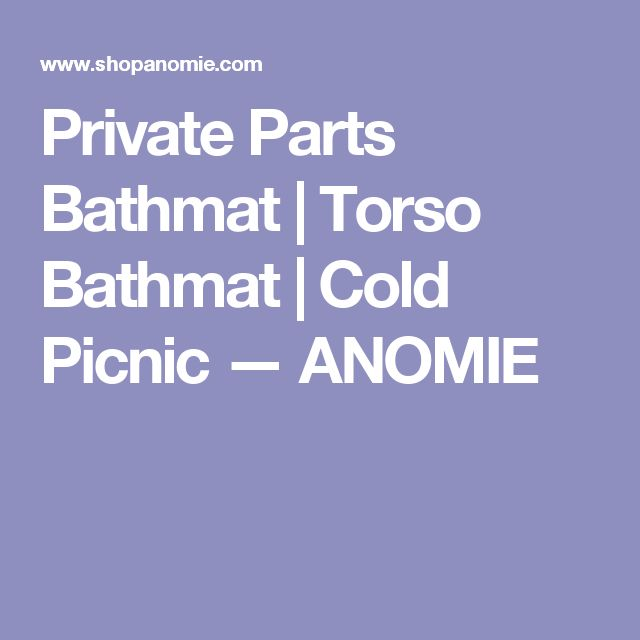 Private Parts Bathmat | Torso Bathmat | Cold Picnic — ANOMIE