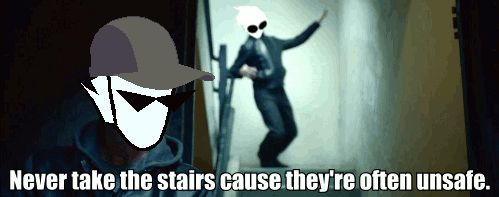 i aLWAYS TAKE THE STAIRS CUZ I NEVER FALL DOWN, BUT THAT DOESNT MEAN I HAVE THE …