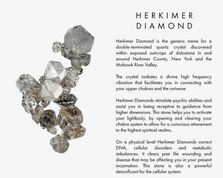 Herkimer Diamond is the generic name for a double-terminated quartz crystal discovered within exposed outcrops of dolostone in and around Herkimer County, New York and the Mohawk River Valley. The crystal radiates a divine high frequency vibration that facilitates you in connecting with your upper chakras and the universe. Herkimer Diamonds stimulate psychic abilities and assist you in being receptive to guidance from higher dimensions. This stone helps you to activate your lightbody, by…