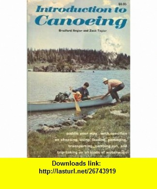 Introduction to Canoeing (9780811720106) Bradford Angier, Zack Taylor , ISBN-10: 0811720101  , ISBN-13: 978-0811720106 ,  , tutorials , pdf , ebook , torrent , downloads , rapidshare , filesonic , hotfile , megaupload , fileserve