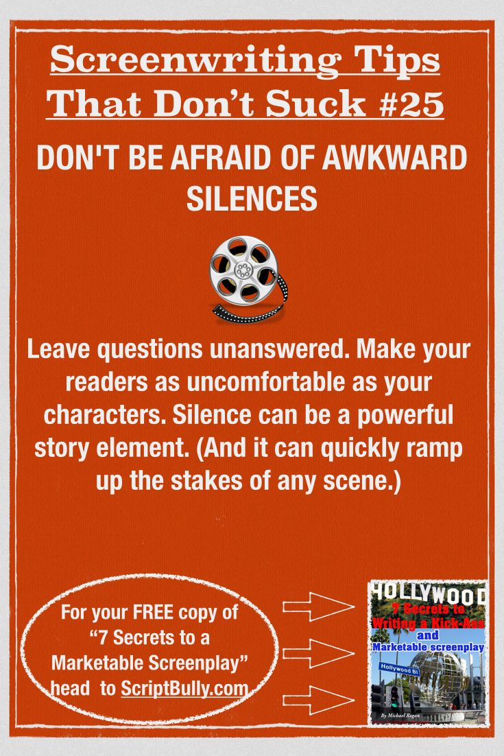 "Screenwriting Tip No.25: Don't Be Afraid Awkward Silences ...(For a FREE copy of ""7 Secrets to a Marketable Screenplay"" head over to http://scriptbully.com/free) #scriptbully"