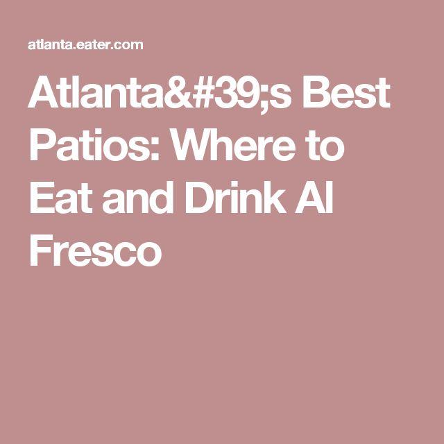 Atlantau0027s Best Patios: Where To Eat And Drink Al Fresco