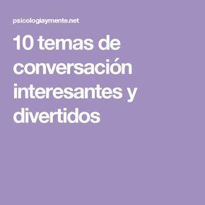 10 temas de conversación interesantes y divertidos