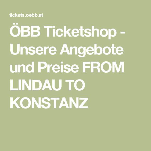 ÖBB Ticketshop - Unsere Angebote und Preise    FROM LINDAU TO KONSTANZ