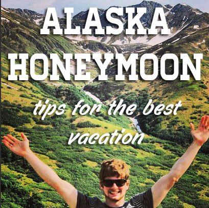 Alaska Honeymoon 6 Tips for the BEST vacation!  Get your honeymoon funded by your guests at honeymoonreg.com!