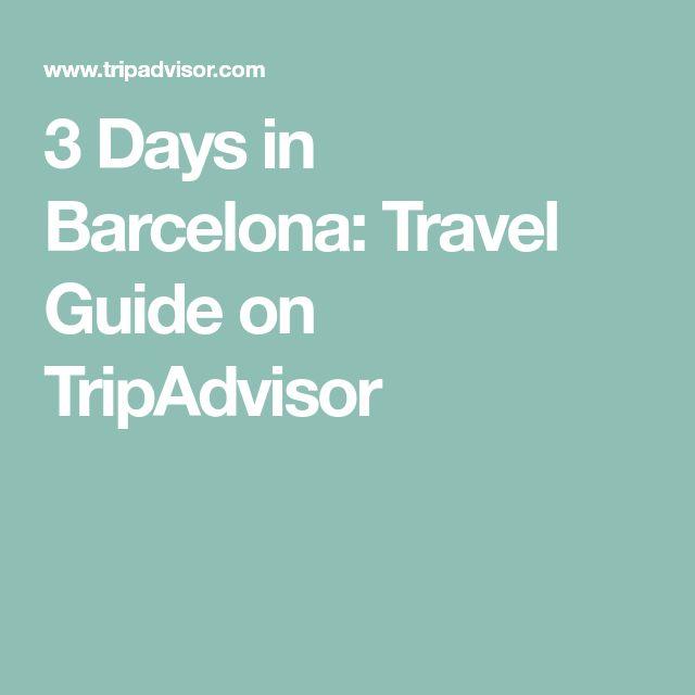 3 Days in Barcelona: Travel Guide on TripAdvisor