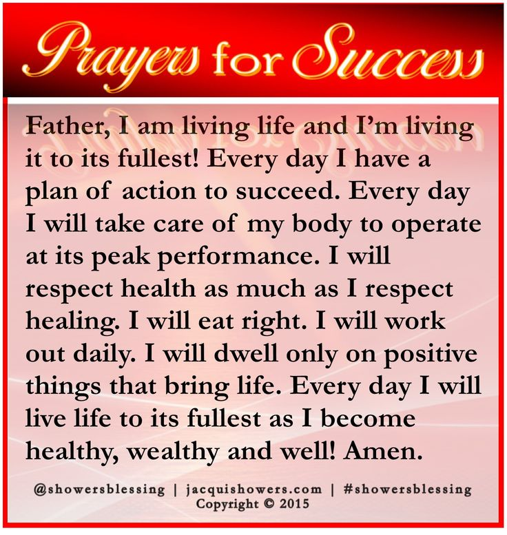 PRAYER FOR SUCCESS: Father, I am living life and I'm living it to its fullest! Every day I have a plan of action to succeed. Every day I will take care of my body to operate at its peak performance. I will respect health as much as I respect healing. I will eat right. I will work out daily. I will dwell only on positive things that bring life. Every day I will live life to its fullest as I become healthy, wealthy and well! Amen. #showersblessing #prayerforsuccess