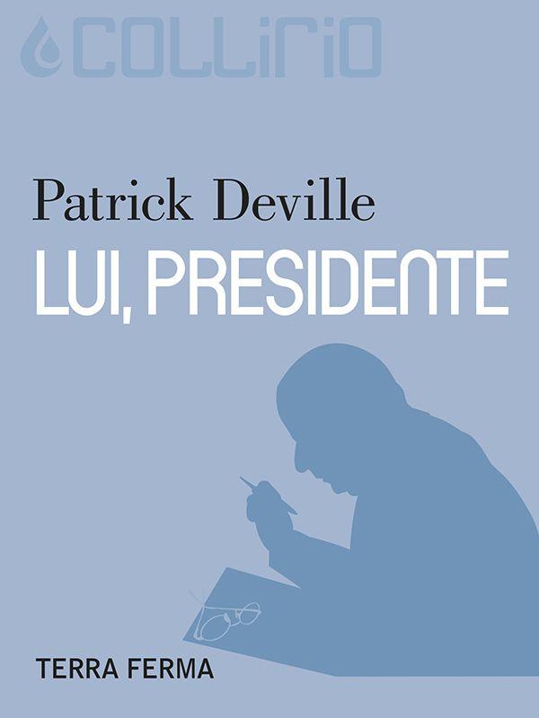 Lui, presidente | Collirio