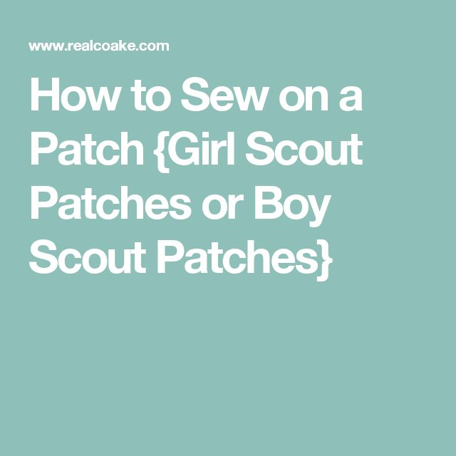 How to Sew on a Patch {Girl Scout Patches or Boy Scout Patches}