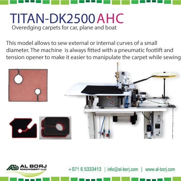 #Titan DK-2500 #Overedging Carpet for Car, Plan and Boat | This model allows to sew external or internal curves even of a small diameter | for more detail and prices please contact us via hassan@alborj.com | +971 52 6675388 | www.al-borj.com   #alborjmachineryllc #Carpet #Car #Plan #Boat #industrial #sewing #DK2500 #UAE #Dubai