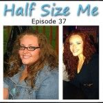 Grace Lost 115 Pounds hear her amazing story this week on Half Size Me.