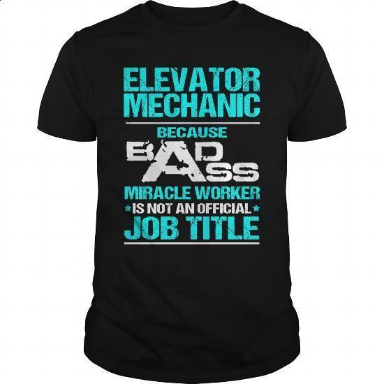 ELEVATOR MECHANIC - BADASS T3 - #hoodies for women #sweat shirts. CHECK PRICE => https://www.sunfrog.com/LifeStyle/ELEVATOR-MECHANIC--BADASS-T3-Black-Guys.html?60505