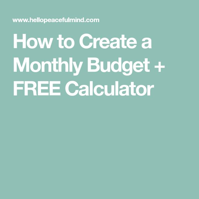 How to Create a Monthly Budget + FREE Calculator