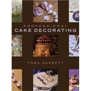 Professional Cake Decorating  Toba M. Garrett (Author)