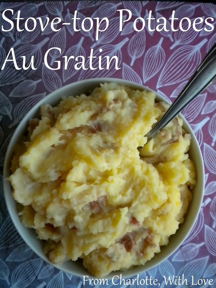 Stove-Top Potatoes Au Gratin | From Charlotte, With Love | Pinterest ...