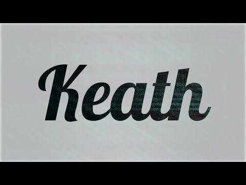 Significado de Keath, nombre Irlandés para tu bebe (origen y personalidad) - YouTube