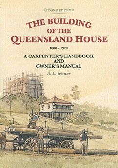 Building of the Queensland House 1880-1920 by Andy Jenner