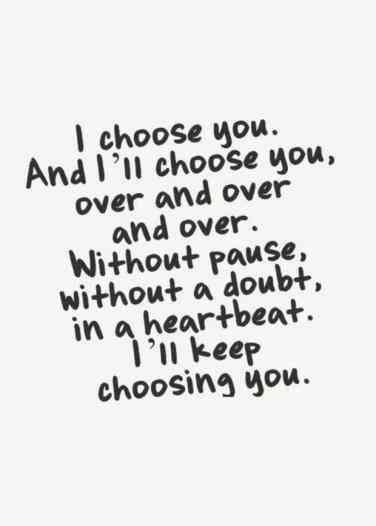 I'll always choose you.