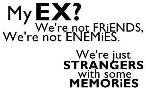 Ex boyfriend. I really like this quote.