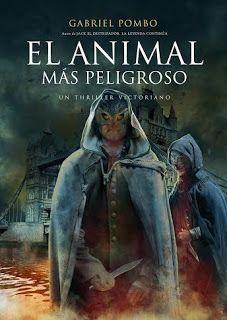 Entre un jardin de libros: EL ANIMAL MÁS PELIGROSO / GABRIEL ANTONIO POMBO