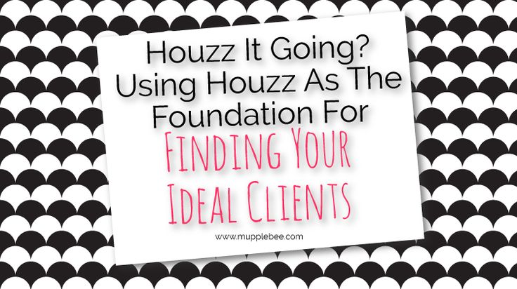 Houzz it going? Using Houzz as the Foundation for Finding your Ideal Clients - Mupplebee #success #interiordesigner http://www.mupplebee.com/houzz-going-using-houzz-foundation-finding-ideal-clients/