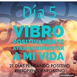 Estoy continuando una cadena de pensamiento positivo durante 21 días! Hoy es mi día 5 #RetoPiensoEnPositivo