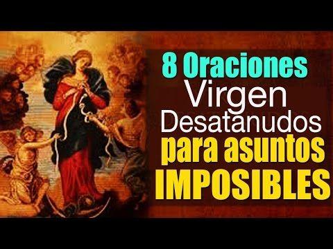 8 Oraciones Milagrosas a la Virgen Desatanudos para Imposibles - YouTube