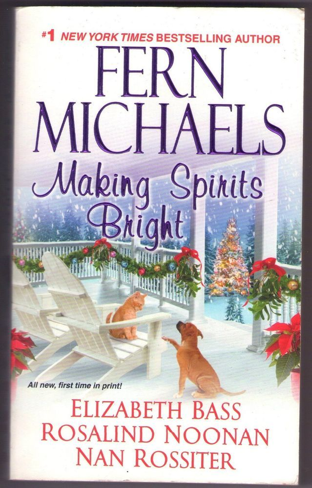 Making Spirits Bright by Fern Michaels and Others 4 Christmas Stories in One