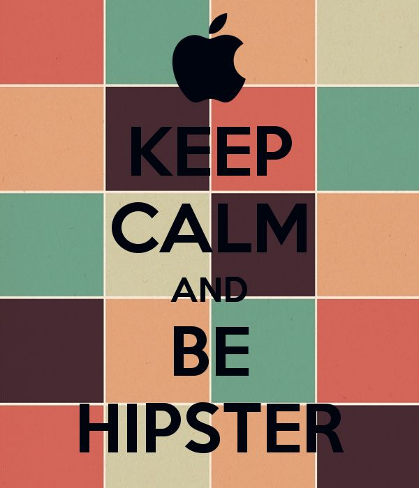HIPSTA STYLE: Keep Calm & Be Hipster | #apple #hipster #wallpaper