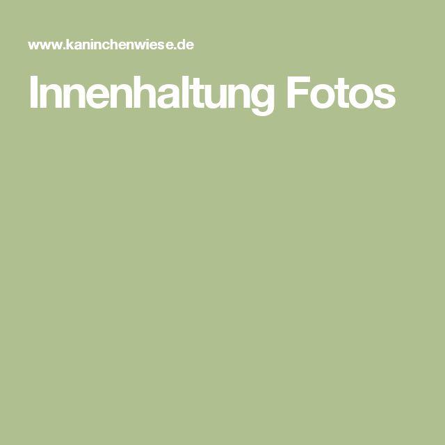 Innenhaltung Fotos