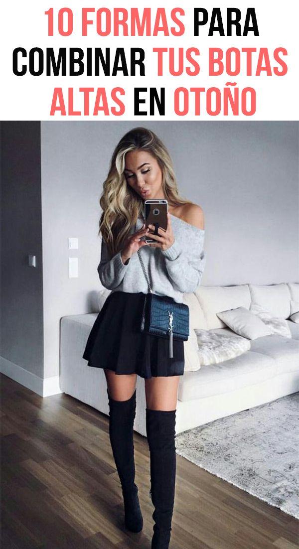 10 Formas Para Combinar Tus Botas Altas En Otoño Vestido Y
