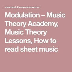 Modulation – Music Theory Academy, Music Theory Lessons, How to read sheet music