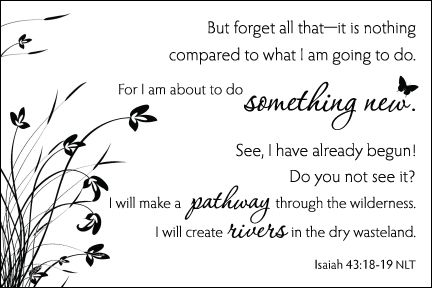 Scripture Art: Isaiah 43:18-19 - Christian Womens Blog Christian Womens Blog