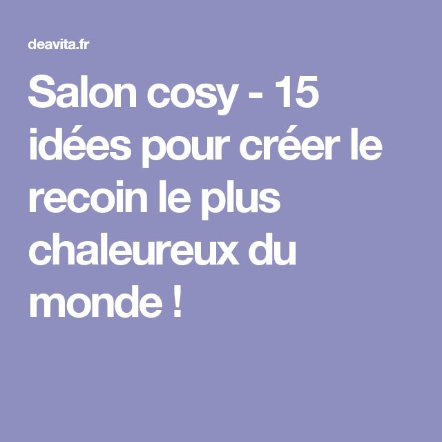 1000 ideas about salon cosy on pinterest deco salon deco and deco cuisine - Salon cosy chaleureux ...