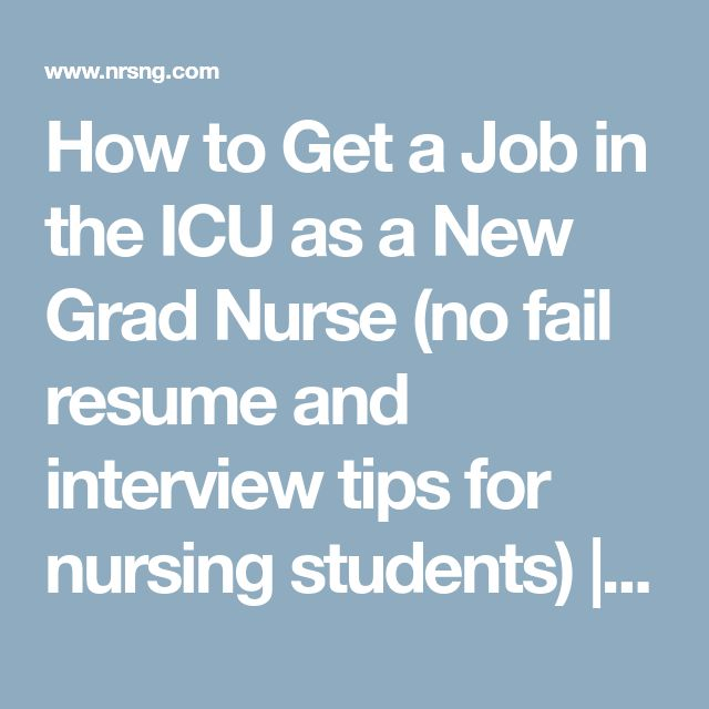 How to Get a Job in the ICU as a New Grad Nurse (no fail resume and interview tips for nursing students) | NRSNG