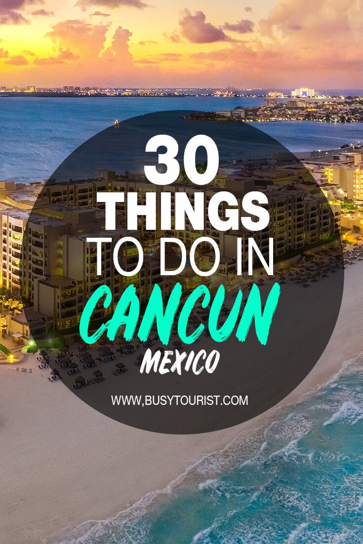 30 Best Fun Things To Do In Cancun Mexico Visiting Cancun Mexico Cancun Trip Mexico Travel