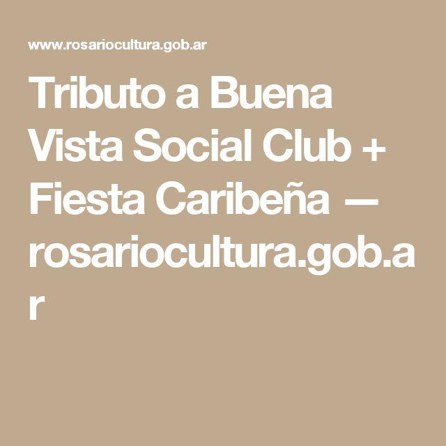 Tributo a Buena Vista Social Club + Fiesta Caribeña — rosariocultura.gob.ar