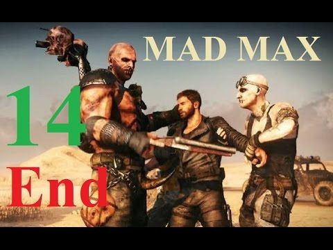 Mad Max PS4 - Maxy Long Gameplay {14} END GAME - No commentary 1080p