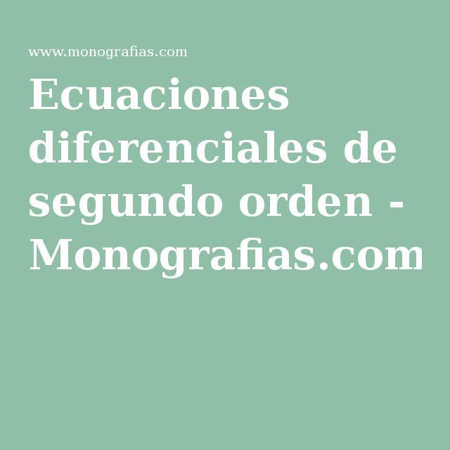 Ecuaciones diferenciales de segundo orden - Monografias.com