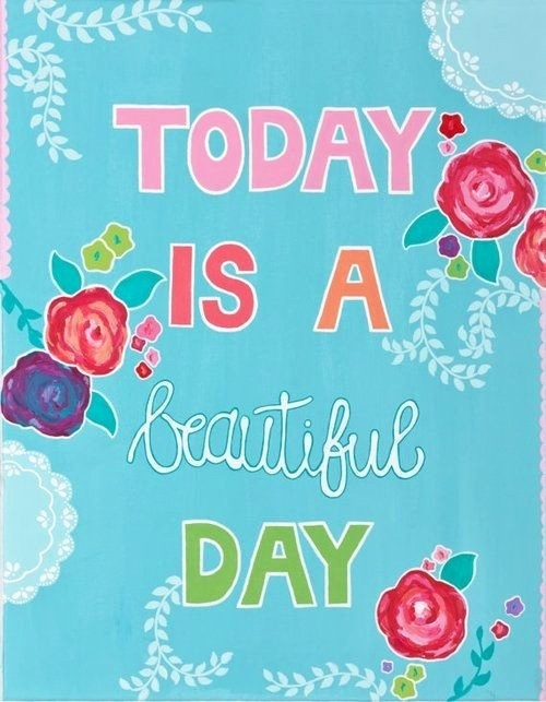 Beautiful Day · Inspiring QuotesInspirational ThoughtsAwesome QuotesHappy  Saturday ...