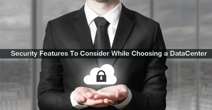 #Security #Features To Consider While Choosing a #DataCenter