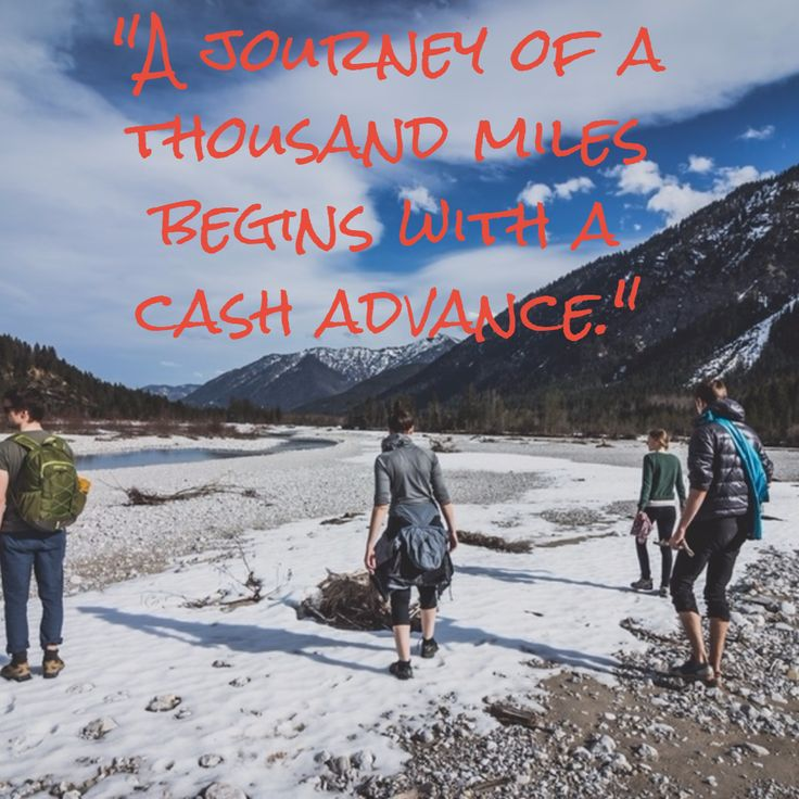 A journey of a thousand miles begins with a cash advance.   #funny #traveler #laughs