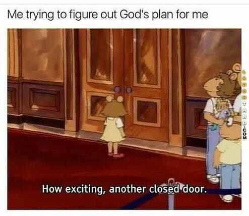 Trying to figure God's plan for me down here like...