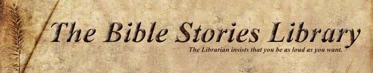 Bible Stories Library   Free Bible Stories, Colouring Pages, and Bible Study Resources