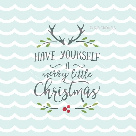 Have Yourself A Merry Little Christmas SVG file. by SVGOriginals